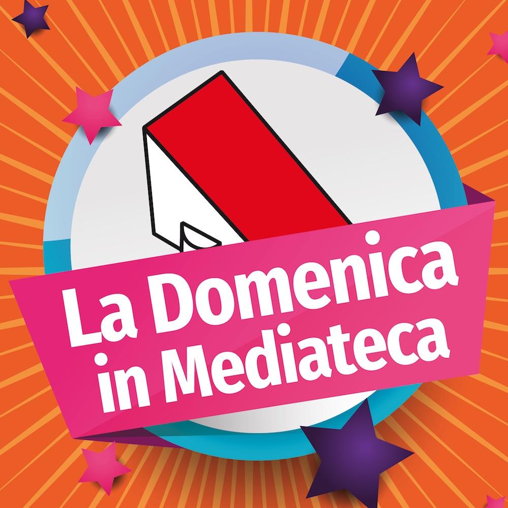 domeniche in Mediateca